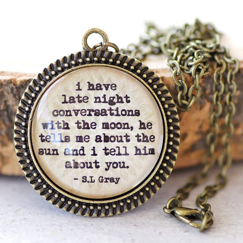 "S L GRAY - ""I have late night conversations with the moon"""