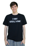 I Have Noodle Arms T-Shirt Black