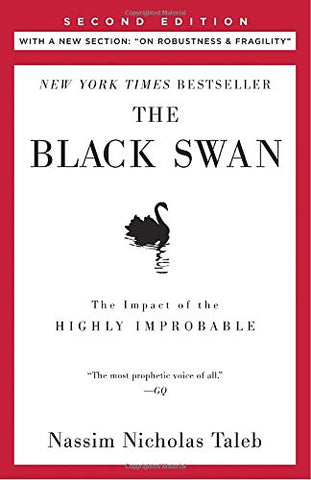 The Black Swan: Second Edition: The Impact of the Highly Improbable: With a new section: On Robustness and Fragility (Incerto)