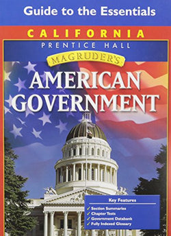 Magruder's American Government - California Edition: Guide to the Essentials