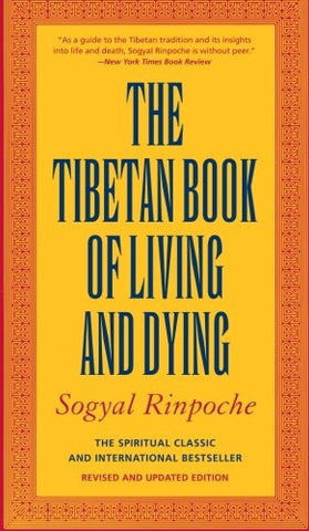 The Tibetan Book of Living and Dying: The Spiritual Classic & International Bestseller: 25th Anniversary Edition