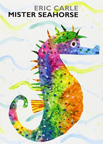 Mister Seahorse: board book (World of Eric Carle)