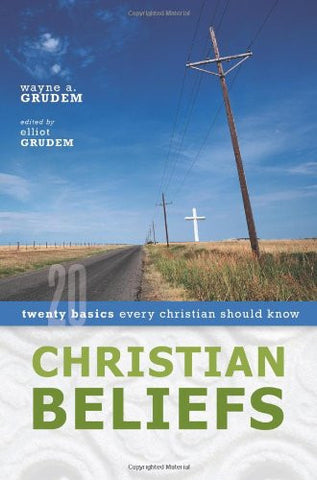 Christian Beliefs: Twenty Basics Every Christian Should Know
