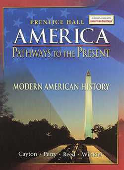 AMERICA: PATHWAYS TO THE PRESENT STUDENT EDITION MODERN 5TH EDITION     REVISED 2007C