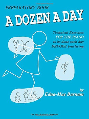 A Dozen a Day Preparatory Book, Technical Exercises for Piano