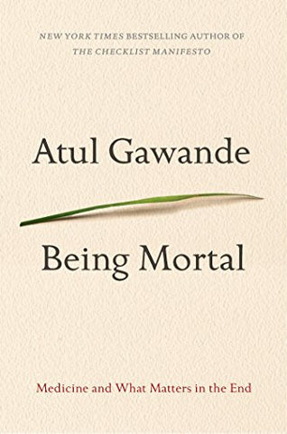 Being Mortal: Medicine and What Matters in the End (Thorndike Press Large Print Basic Series)