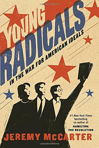 Young Radicals: In the War for American Ideals