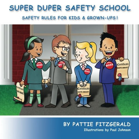 Super Duper Safety School: Safety Rules For Kids & Grown-Ups!