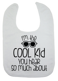 Custom Bib - I'm The Cool Kid (you choose design colour)