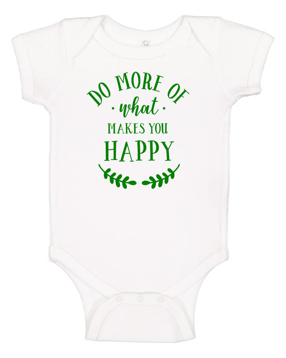 Custom Onesie - Do More of What Makes You Happy (you choose design colour)-Onesies-[Calgary]-[Alberta]-[Canada]-[Affordable Children's Clothing]-Stinky Bunny