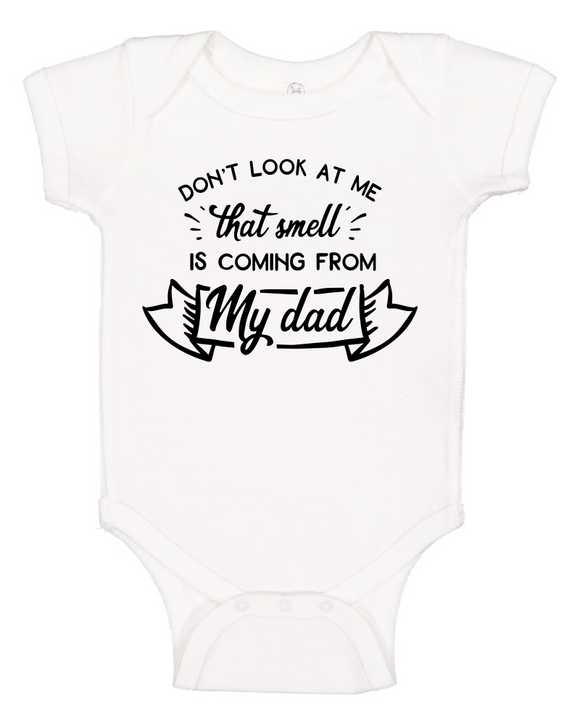 Custom Onesie - That Smell is Coming from my Dad (you choose design colour)-Onesies-[Calgary]-[Alberta]-[Canada]-[Affordable Children's Clothing]-Stinky Bunny