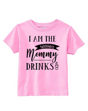Custom Toddler Shirt - I Am the Reason Mommy Drinks - Pink (you choose design colour)-Shirts-[Calgary]-[Alberta]-[Canada]-[Affordable Children's Clothing]-Stinky Bunny