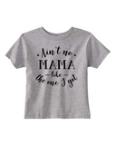 Custom Toddler Shirt - Ain't No Mama - Grey (you choose design colour)
