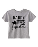 Custom Toddler Shirt - Daddy is my Superhero - Grey (you choose design colour)