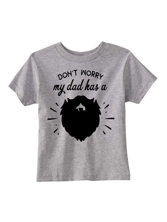 Custom Toddler Shirt - Don't Worry, My Dad has a Beard - Grey (you choose design colour)-Shirts-[Calgary]-[Alberta]-[Canada]-[Affordable Children's Clothing]-Stinky Bunny