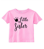 Custom Toddler Shirt - Little Sister - Crown (you choose design colour)-Shirts-[Calgary]-[Alberta]-[Canada]-[Affordable Children's Clothing]-Stinky Bunny
