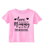 Custom Toddler Shirt - Love is Waking Mommy Up (you choose design colour)-Shirts-[Calgary]-[Alberta]-[Canada]-[Affordable Children's Clothing]-Stinky Bunny