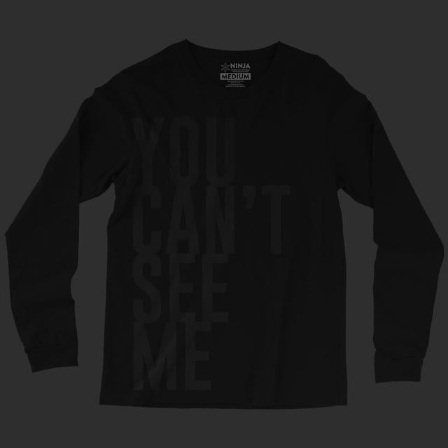 You Can't See Me Long Sleeve Tee