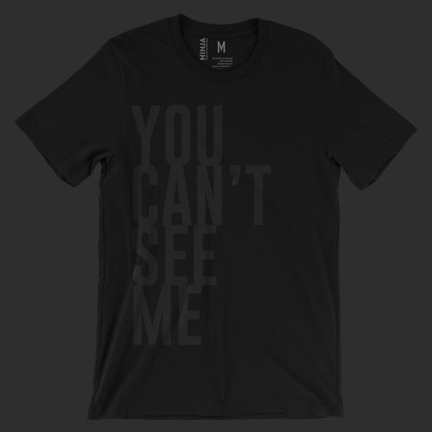 You Can't See Me Short Sleeve Tee