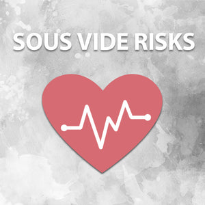 Do You Know Sous Vide Risks?
