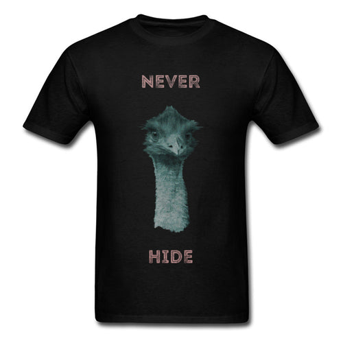 """NEVER HIDE"" Ostrich t-shirt - T-Shirts"
