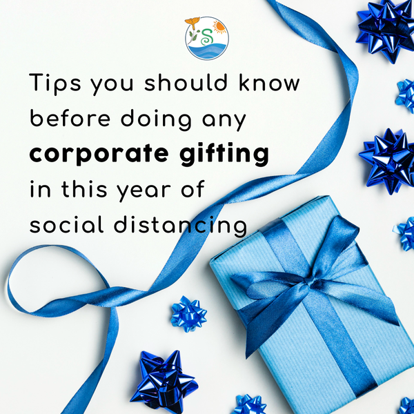 Tips you should know before doing any corporate gifting in this year of social distancing