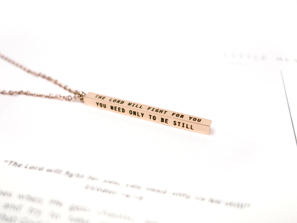 The Lord will fight for you; you need only to be still Exodus 14:14 Customised Vertical Bar Pendant Necklace in Rose Gold