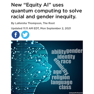 "New ""Equity AI"" uses  quantum computing to solve racial and gender inequity."