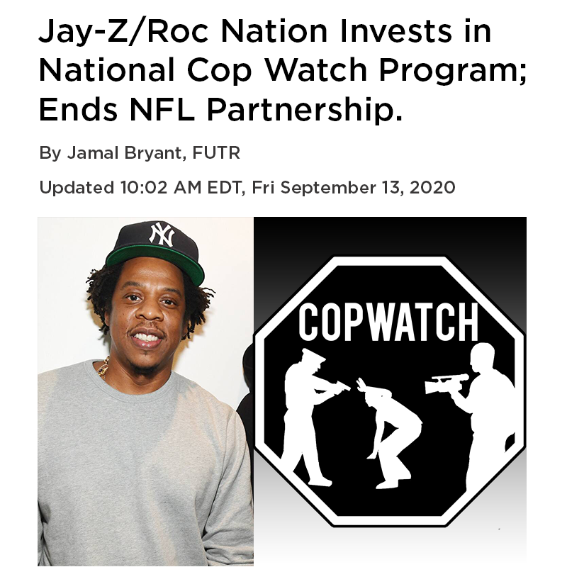 Jay-Z/Roc Nation Invests in  National Cop Watch Program; Ends NFL Partnership.