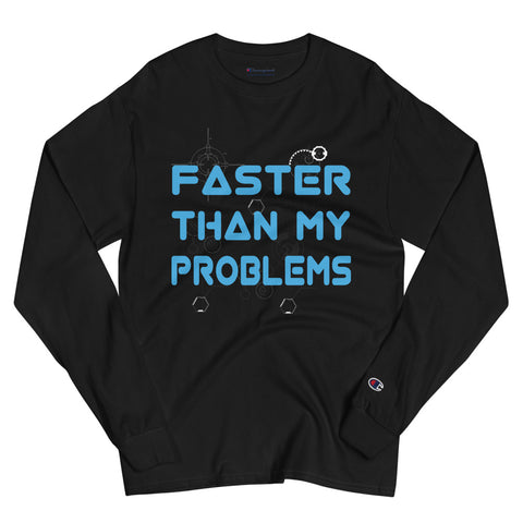 Faster Than... Champion Long Sleeve Shirt