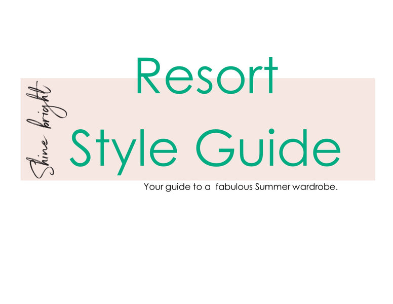 RESORT STYLE GUIDE