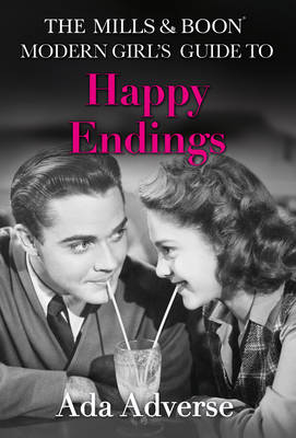 The Mills & Boon Modern Girls Guide to Happy Endings