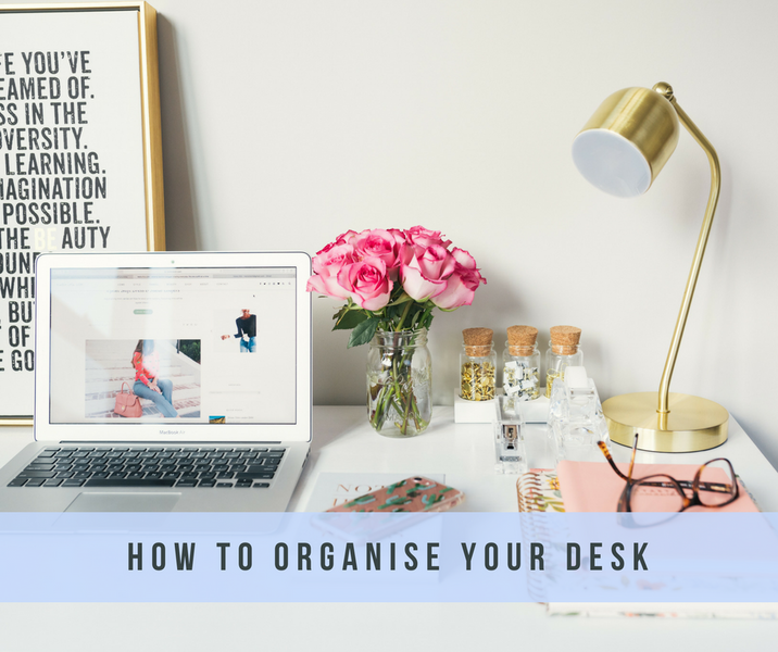 How to organise your desk and keep it tidy