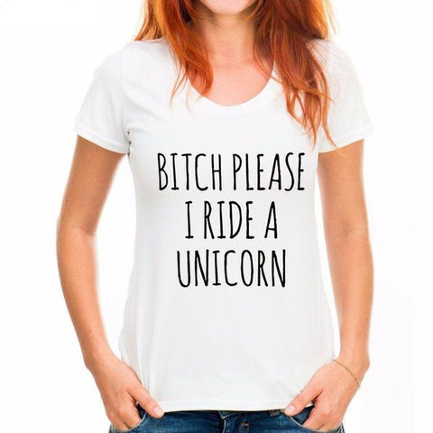 Women's Bitch Please I Ride a Unicorn T-Shirt