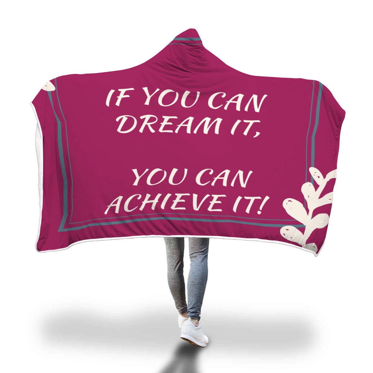 If you can dream it, You can achieve it