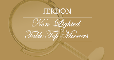 Jerdon Non-Lighted Table Top Mirrors