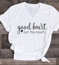 """Good Heart But This Mouth"""