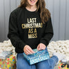 Last Christmas As A Miss Jumper With Bold Gold Print