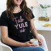 Fab Yule Us. Fabulous Christmas T Shirt