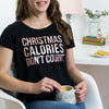 Christmas Calories Don't Count T Shirt