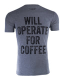 Will Operate for Coffee Shirt