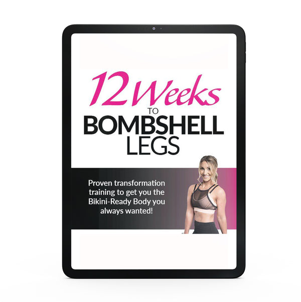 Ebook - 12 Weeks to Bombshell Legs