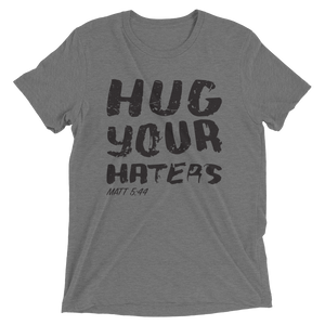 Hug your Haters Short sleeve t-shirt
