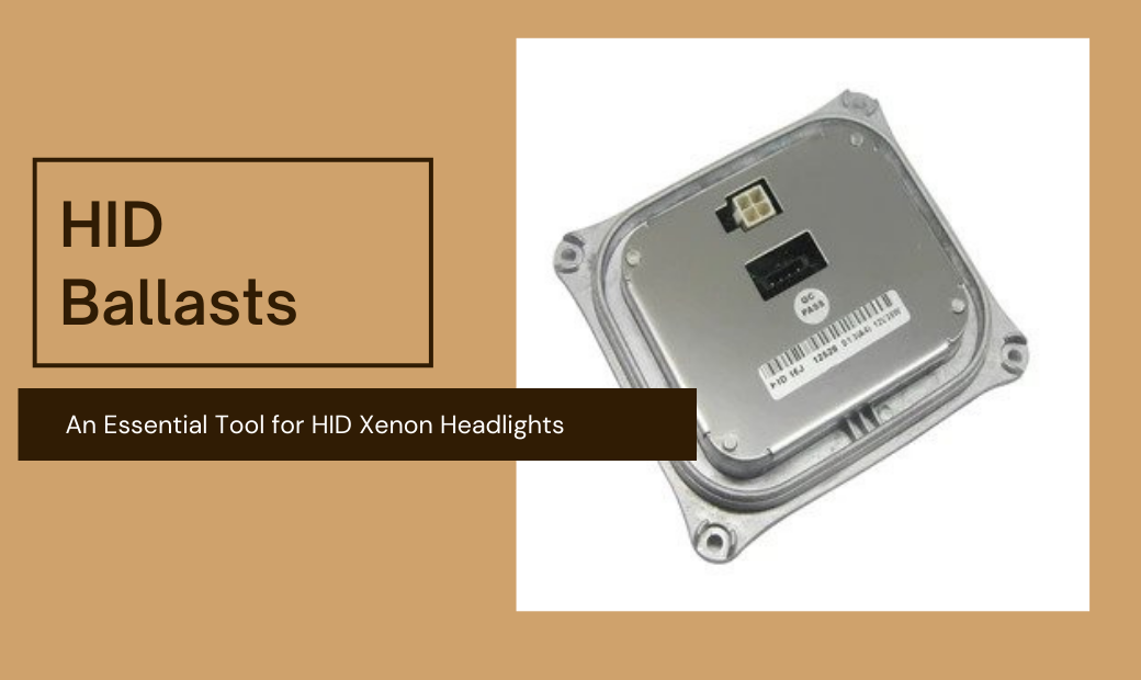 HID Ballasts: An Essential Tool for Xenon HID Bulbs