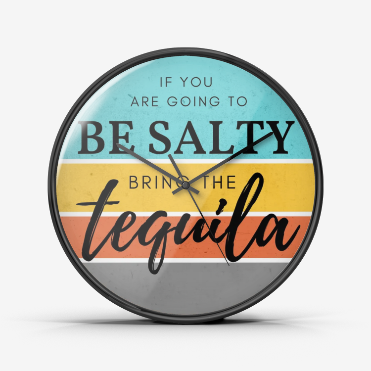 Be Salty Bring Tequila Wall Clock Silent Non Ticking Quality Quartz