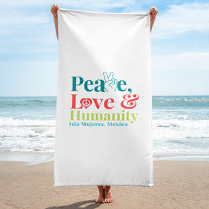 Peace, Love and Humanity Isla Mujeres Towel