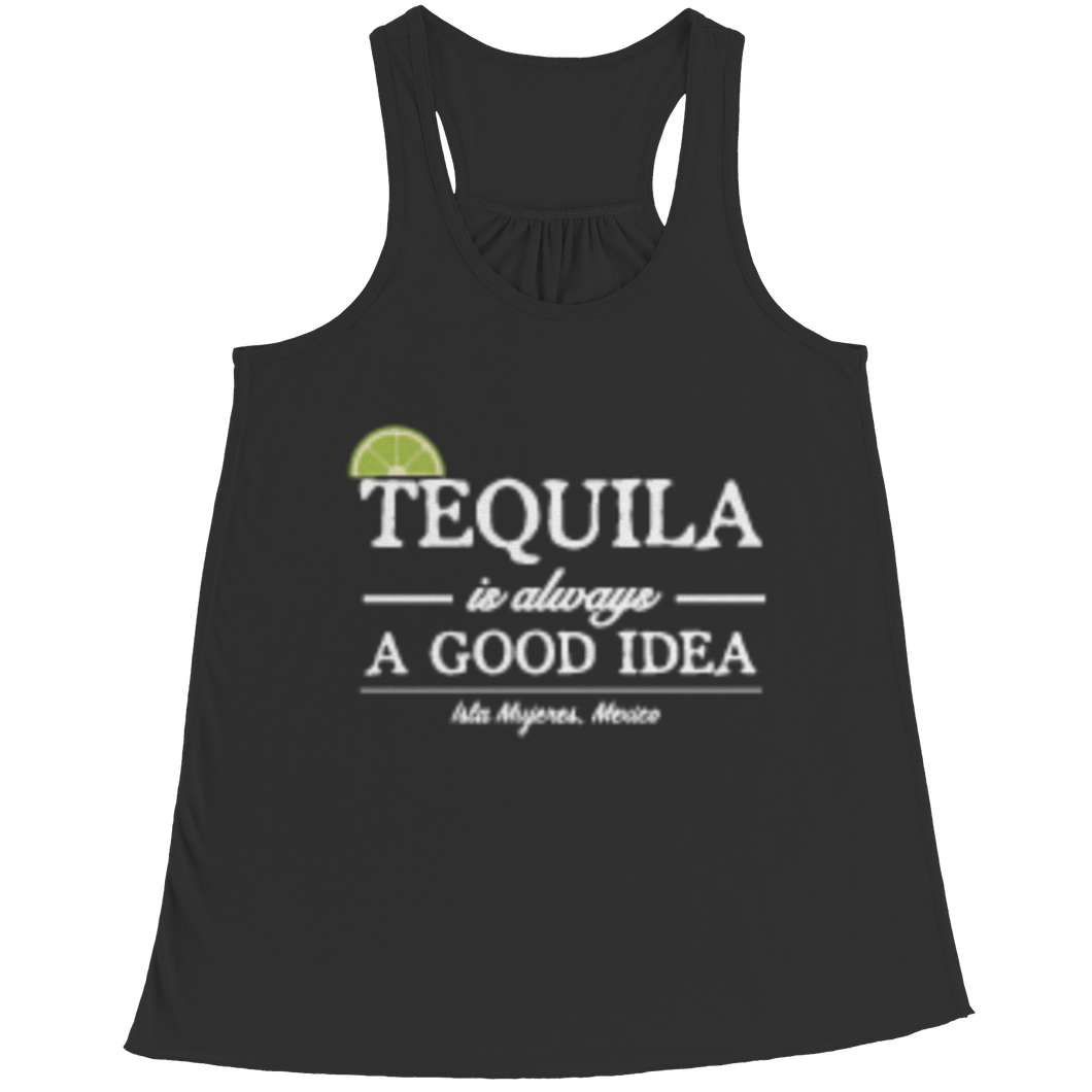 Tequila is always a good idea