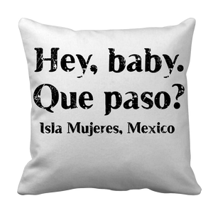Hey, baby.  Que paso?  Pillowcase