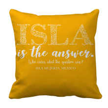Isla is the Answer. Pillow Case