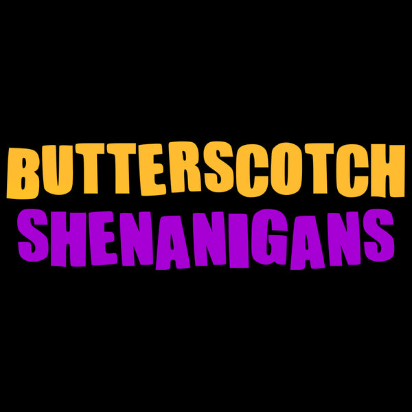 Butterscotch Shenanigans OG T-Shirt